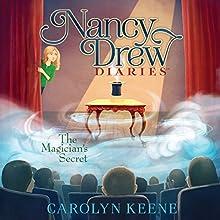 The Magician's Secret: Nancy Drew Diaries, Book 8 Audiobook by Carolyn Keene Narrated by Jorjeana Marie