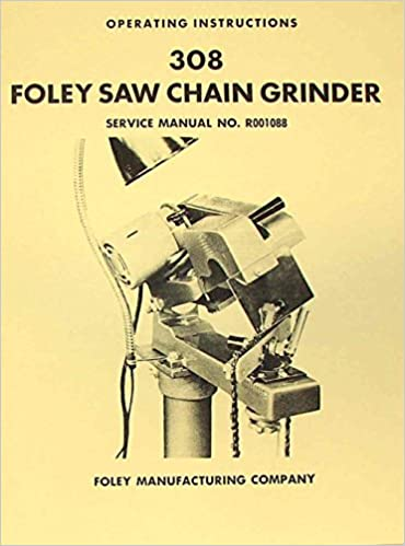 BELSAW FOLEY 308 Saw Chain Grinder Operator Part Manual