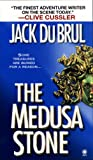 Front cover for the book The Medusa Stone by Jack Du Brul
