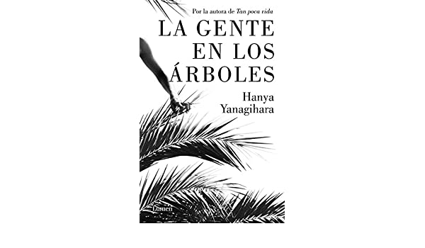 Amazon.com: La gente en los árboles (Spanish Edition) eBook: Hanya Yanagihara: Kindle Store