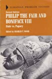 Philip the Fair and Boniface VIII : State vs. Papacy, Wood, C. T., 0882754548