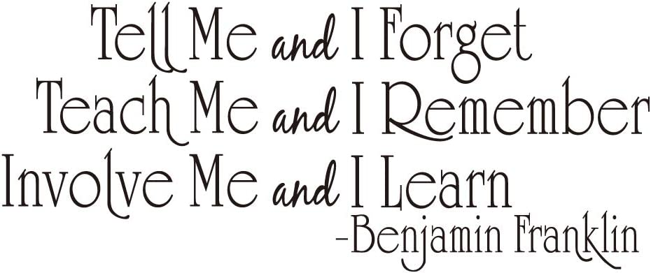 ZSSZ Tell Me and I Forget Teach Me and I Remember Involve Me and I Learn - Benjamin Franklin Quotes Wall Decal Vinyl Letters Kids Room Décor