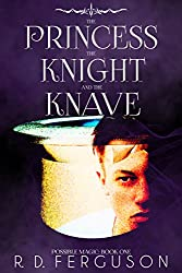 The Princess, the Knight, & the Knave (Possible Magic Book 1)
