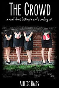 The Crowd: A Novel About Fitting In And Standing Out by Alleece Balts ebook deal