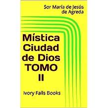 Mística Ciudad de Dios Tomo II: Ivory Falls Books (Spanish Edition)