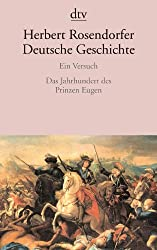 Deutsche Geschichte Ein Versuch: Das Jahrhundert des Prinzen Eugen