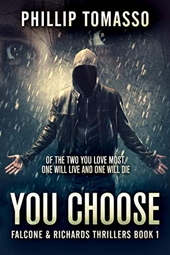 You Choose (Falcone & Richards Thrillers Book 1) by [Tomasso, Phillip]