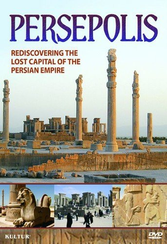 Persepolis: Re-discovering the Lost Capital of The Persian Empire Not Available Kultur Movie Color