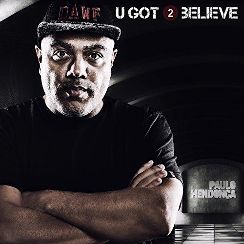 U got 2 believe