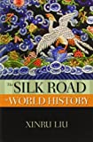 img - for The Silk Road in World History (New Oxford World History) by Liu, Xinru (2010) Paperback book / textbook / text book