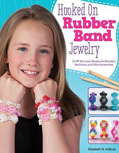 Hooked on Rubber Band Jewelry: 12 Off-the-Loom Designs for Bracelets, Necklaces, and Other Accessories (Design Originals) Easy Step-by-Step Instructions, Photos, & Diagrams, with No Loom ()
