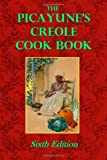 The Picayune's Creole Cook Book, The Times-Picayune Company, 1495976572