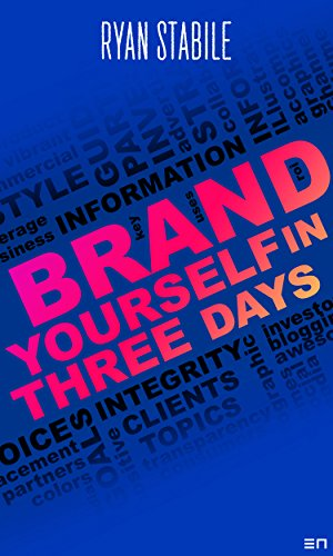 Brand Yourself in 3 Days: Cornerstones, Content, Connect: Brand Marketing Guide to Professional and Personal Branding