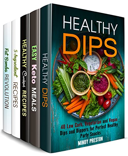 Dips and Other Treats Box Set (5 in 1) : Low Carb, Vegetarian, Ketogenic and Other Healthy Snacks, Fat Bombs, Minimalist Meals and More