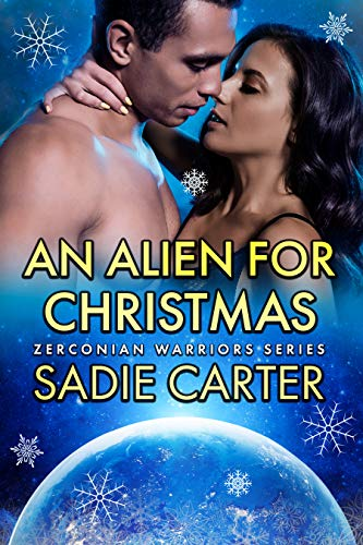 An Alien For Christmas (Zerconian Warriors Book 16) by [Carter, Sadie]