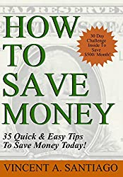 How to Save Money: 35 Quick and Easy Tips to Save Money Today! (English Edition)
