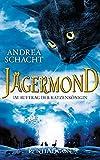 Jägermond - Im Auftrag der Katzenkönigin: Roman