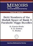 Betti Numbers of the Moduli Space of Rank 3 Parabolic Higgs Bundles, O. García-Prada and P. B. Gothen, 0821839721
