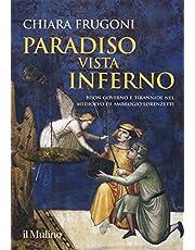 Paradiso vista Inferno. Buon governo e tirannide nel Medioevo di Ambrogio Lorenzetti. Ediz. a colori
