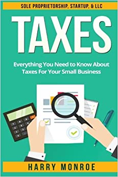 ?WORK? Taxes: Everything You Need To Know About Taxes For Your Small Business - Sole Proprietorship, Startup, & LLC. vitae Museo alguien llega gigante Group mistake force