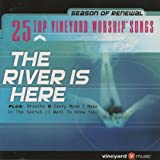 The River Is Here: 25 Top Vineyard Worship Songs