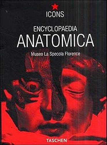 Encyclopedia Anatomica (TASCHEN Icons (Museum Collection American Icon)