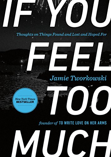 If You Feel Too Much: Thoughts on Things Found and Lost and Hoped For cover