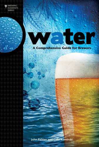 Adjusts Water - Water: A Comprehensive Guide for Brewers (Brewing Elements)