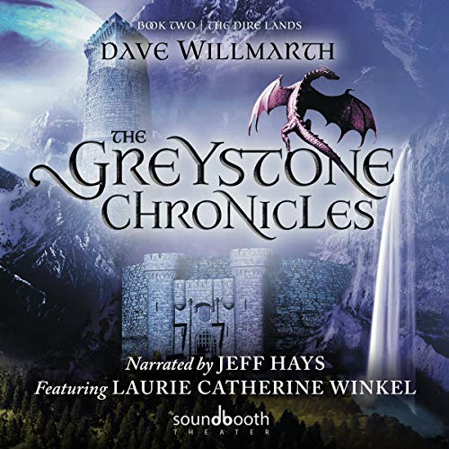Pdf Science Fiction The Greystone Chronicles, Book Two: The Dire Lands: The Greystone Chronicles Series, Book 2