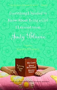 Everything I Needed to Know About Being a Girl I Learned from Judy Blume by [Cabot, Meg, OConnell, Jennifer, Beth Kendrick, Julie Kenner, Cara Lockwood]