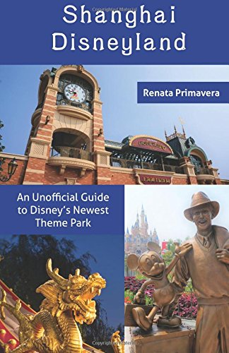 Shanghai Disneyland: An Unofficial Guide to Disney
