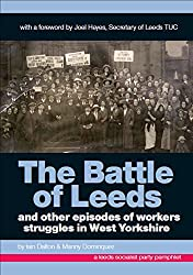 The Battle of Leeds: and other workers struggles in West Yorkshire