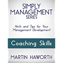Simply Management Series - Coaching Skills: Hints and Tips for Your Management Development