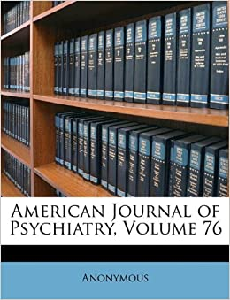 American Journal of Psychiatry, Volume 76