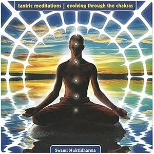Tantric Meditations Evolving Through the Chakras Speech