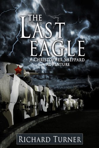 Book: The Last Eagle (A Christopher Sheppard Adventure) by Richard Turner