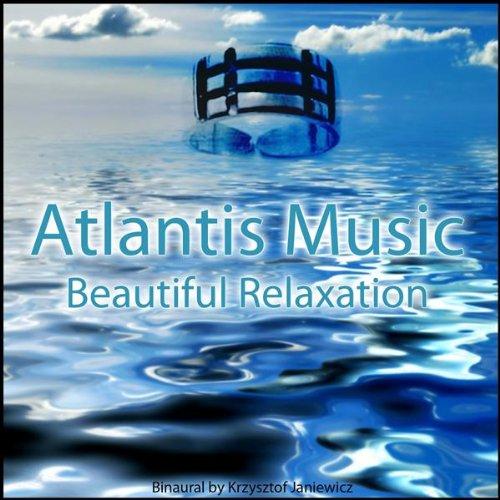 Atlantis Music: Beautiful Rela...