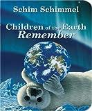 Children of the Earth Remember, Schim Schimmel, 155971834X