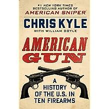 American Gun: A History of the U.S. in Ten Firearms