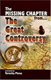 The Missing Chapter from... the Great Controversy, Teresita Perez and Ellen G. White, 1572582642
