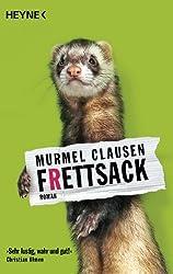 Frettsack: Roman