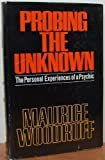 Probing the Unknown, Maurice Woodruff, 0402126319