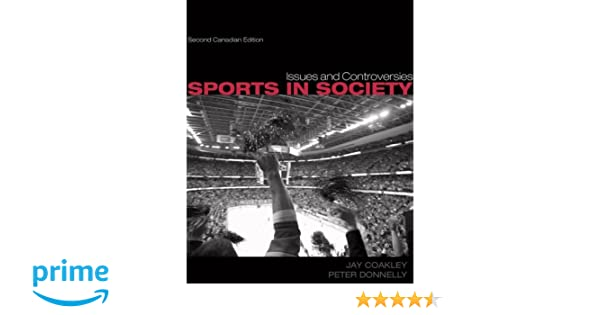 Sports in society issues and controversies jay coakley professor sports in society issues and controversies jay coakley professor of sociology peter donnelly professor 9780070971844 textbooks amazon canada fandeluxe Gallery