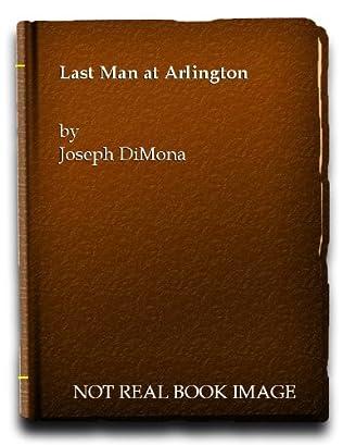 book cover of Last Man At Arlington