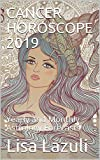 CANCER HOROSCOPE  2019: Yearly and Monthly Astrology Forecasts (Horoscope 2019 Book 4)