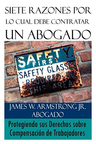 Descargar Libro Siete Razones Por Lo Cual Debe Contratar Un Abogado: Protegiendo Sus Derechos Sobre Compensación De Trabajadores James W. Armstrong Jr.