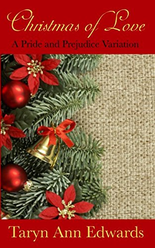 Christmas of Love: A Pride and Prejudice Variation Novella (Storms of Love)