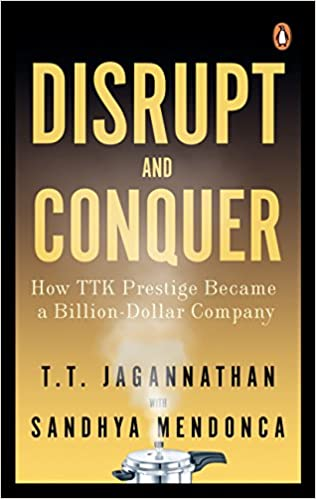 Buy Disrupt and Conquer  How TTK Prestige Became a Billion-Dollar Company  Book Online at Low Prices in India   Disrupt and Conquer  How TTK Prestige  Became ... e28d707a9d