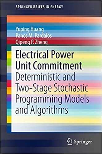 Electrical power unit commitment deterministic and two stage electrical power unit commitment deterministic and two stage stochastic programming models and algorithms springerbriefs in energy 1st ed fandeluxe Images
