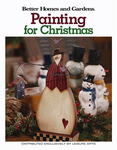Read Online Better Homes and Gardens Painting for Christmas  (Leisure Arts #22601) (Better Homes and Gardens Creative Collection (Leisure Arts)) PDF